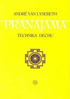 Pránájáma - technika dechu (André Van Lysebeth) [CZ] Kniha