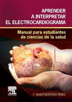 Se trata de una obra muy didáctica que ayudará al estudiante de Ciencias de la salud a comprender la electrocardiografía, abarcandodesde los aspectos más teóricos hasta ejercicios prácticos http://tienda.elsevier.es/aprender-a-interpretar-el-electrocardiograma-pb-9788490228555.html http://rabel.jcyl.es/cgi-bin/abnetopac?SUBC=BPSO&ACC=DOSEARCH&xsqf99=1810757+