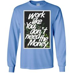 MBIT Exclusive Don't Need The Money LS Ultra Cotton Tshirt Cool