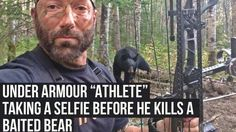 """Under Armour """"Athlete"""" Cameron Hanes poses for a Selfie before he kills this baited Black Bear. Hanes is an Under Armour sponsored Trophy Hunter.   Kendall Jones, Eva Shockey, Lee and Tiffany Lakosky and many other so called """"ATHLETES"""" are sponsored by Under Armour to kill wild animals on many continents..."""