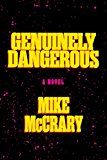 Free Kindle Book -   Genuinely Dangerous: A Novel Check more at http://www.free-kindle-books-4u.com/mystery-thriller-suspensefree-genuinely-dangerous-a-novel/