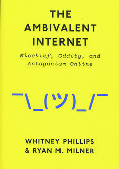 Neural [book review] The Ambivalent Internet: Mischief, Oddity, and Antagonism Online Whitney Phillips, Ryan M. Milner Polity http://neural.it/2018/04/whitney-phillips-ryan-m-milner-the-ambivalent-internet-mischief-oddity-and-antagonism-online/