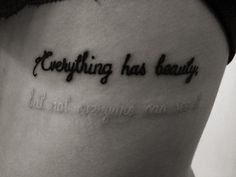 """Everything has beauty, but not everyone can see it."" Very cool with the black and white ink!"