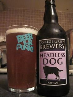 Headless Dog. A pale ale from College Green Brewery in Belfast's University area (Northern Ireland). Name supposedly inspired from a painting discovered hidden behind decades of paint & wallpaper during renovations of the premises.Molly's Yard Restraunt & College Green Brewery is run by a younger generation of the Hilden Brewery family.