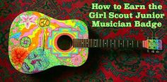 How to Earn the Girl Scout Junior Musician Badge (Agent of Change) Complete lesson plans.