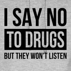 Drugs won't leave me alone Naughty Quotes, Funny Quotes, Life Quotes, Funny Memes, Hilarious, Jokes, Drug Memes, Psychedelic Drugs, Weed Humor