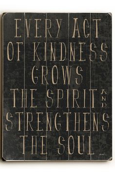 "Divine Spark:  ""Every act of #kindness grows the #spirit and strengthens the #soul."""