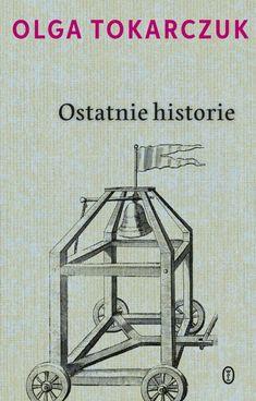 Ostatnie historie – Olga Tokarczuk   Ebook w EPUB, MOBI – Woblink.com Merlin, Book Art, Nostalgia, Ebooks, Pdf, Free, Bible, Literatura, Historia