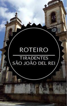 Roteiro de 4 dias em Tiradentes e São João del Rei: onde comer, se hospedar e o que fazer.