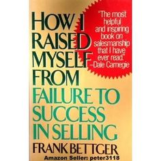 """""""How I Raised Myself from Failure to Success in Selling"""" This allowed to sell…"""