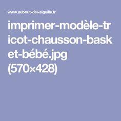 imprimer-modèle-tricot-chausson-basket-bébé.jpg (570×428)