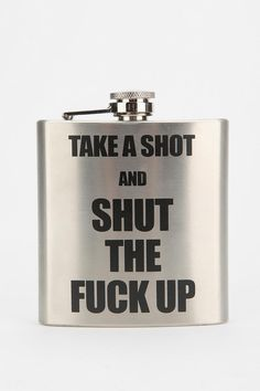 Take+A+Shot+Flask. Yes.