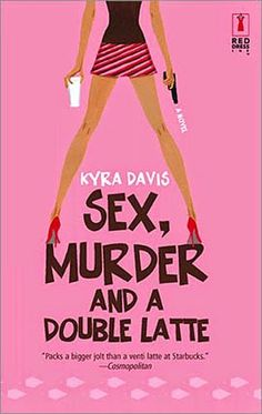 Book review on the Story Musing blog of Sex, Murder and a Double Latte by Kyra Davis, a modern cozy mystery.