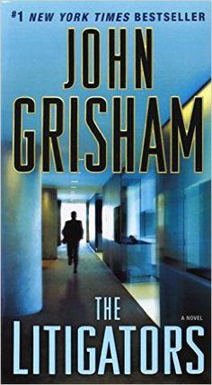 The Litigators: A Novel: John Grisham: 9780345530561: Amazon.com: Books