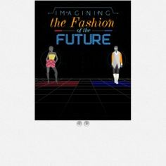 Imagining the Fashion of the Future | Visual.ly
