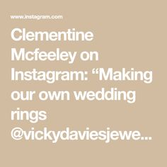 """Clementine Mcfeeley on Instagram: """"Making our own wedding rings @vickydaviesjewellery Workshop.  Thank you so muck Vicky ❤️ such a perfect day  #weddingrings #somuchfun"""" A Perfect Day, Wedding Bands, Workshop, Rings, How To Make, Instagram, Atelier, Ring, Wedding Band"""