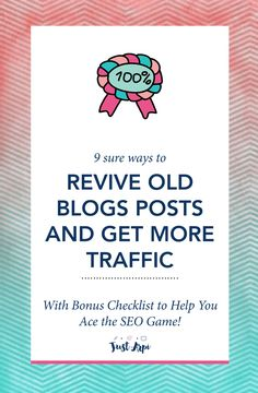 9 sure ways to revive old blogs posts and get more traffic.