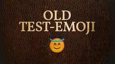 Old Test-Emoji  Old Test-Emoji is a screen-based game that will test your student's emoticon translation skills. This game can fit simply as a fun stand-alone game, or if you're teaching on one of the ten stories in the game: