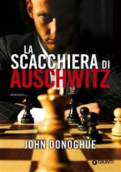 Prezzi e Sconti: La #scacchiera di auschwitz john donoghue  ad Euro 11.90 in #Giunti #Media libri letterature
