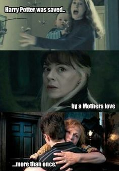Harry was saved by a mother's love more than once.