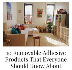 10 Removable Adhesive Products That Everyone Should Know About