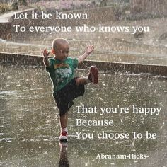 ....choose to be........Abraham-Hicks