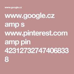 www.google.cz amp s www.pinterest.com amp pin 423127327474068338