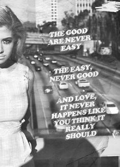 The Good Are Never Easy Visit www.LovableQuotes.com to see more sweet love quotes & sayings! <3
