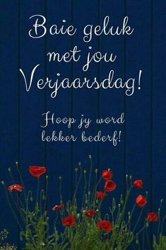 Hoop my word leaker bederf. Religious Birthday Wishes, Happy Bday Wishes, Birthday Wishes For Men, Birthday Wishes For Friend, Birthday Wishes Quotes, Happy Birthday Greetings, Birthday Messages, Funny Birthday Cards, Happy Birthday In Afrikaans