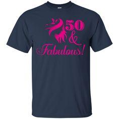 Age 50 T-shirts 50 And Fabulous Awesome 50th Birthday Gift Shirts Hoodies Sweatshirts