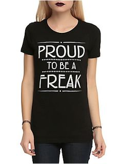 """American Horror Story: Freak Show Proud To Be A Freak Girls T-Shirt : We are all freaks. Show your pride with this fitted black tee from <i>American Horror Story: Freak Show</i>. Text design on the front reads """"Proud To Be A Freak. Matching Family T Shirts, American Horror Story Freak, Girls Joggers, Punk, Alternative Outfits, Pretty Outfits, Shirt Designs, T Shirts For Women, My Style"""