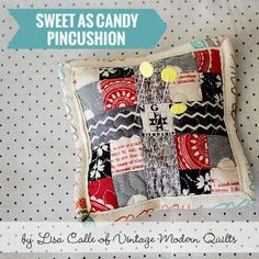 Moda Bake Shop: Sweet as Candy Pincushion; love how they used the twill or edging from the charm pack!