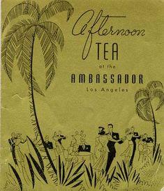1940s Menu for Afternoon Tea at the Ambassador Hotel, Los Angeles, California.