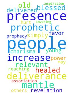 I pray for God to increase my prophetic mantle. I pray - I pray for God to increase my prophetic mantle. I pray for deliverance and for others to be delivered simply from my contact with them. May I preach with deliverance, charisma, inspiration, power, relevant revelation, and invoking God's presence through prophecy. Reaching people young and old, hurt and healed, from all over. For God to favor my prayers and people to be blessed from my very presence and association. Posted at…