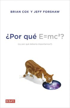 ¿POR QUÉ E=MC2? - ¿Qué significa en realidad E = mc²? Brian Cox y Jeff Forshaw emprenden un viaje hasta las fronteras de la ciencia del siglo xxi para descubrir qué se esconde detrás de la secuencia de símbolos que conforman la ecuación más famosa de Einstein. Explicando y simplificando las nociones de energía, masa y luz...