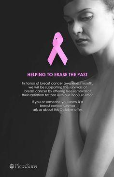 We're honored to support the breast cancer community! Many PicoSure physicians will be offering free removal of radiation tattoo scars in October.