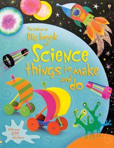 $14.99 Big Book of Science Things to Make and Do for age 6 and up. Educational step by step instructions with corresponding pictures. Fun.