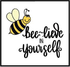 With a cuter be though Bee-Lieve In Yourself Decal Bee Rocks, Bee Quotes, Bee Drawing, Was Ist Pinterest, Spelling Bee, Bee Party, Cute Bee, Bee Crafts, Save The Bees