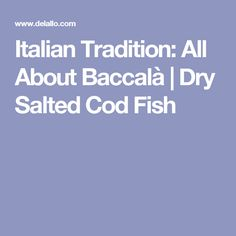 Italian Tradition: All About Baccalà | Dry Salted Cod Fish