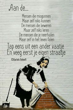 Deze is goed!!! Quotations, Qoutes, Funny Quotes, Heart Quotes, Wisdom Quotes, Sef Quotes, Witty Remarks, Dutch Quotes, Thing 1