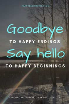 No more happy endings Success Mindset, Growth Mindset, Happy Endings, Say Hello, Happily Ever After, Self Improvement, Happy Life, You Changed, Self Love