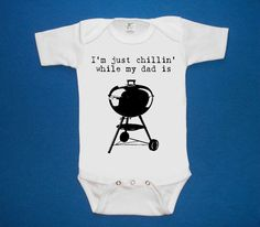 Grill Daddy Im just Chillin while my dad is Grillin baby onesie creeper silkscreen screenprint Choose Size. $15.00, via Etsy.