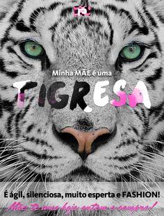 Minha mãe é uma tigresa! Dias das Mães Pontal | Mãe selvagem: http://scup.it/2n9r Acesse o aplicativo e envie o seu cartão!