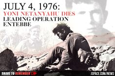"REMEMBERING YONI: 37 YEARS AFTER THE ENTEBBE OPERATION  On July 4, 1976, one of Israel's most heroic missions proved successful—Operation Entebbe. The mission rescued more than 100 hostages, but the leader was killed in action. Remembering his brother Yoni, Benjamin Netanyahu - בנימין נתניהו said, ""There is no place on Earth where the long arm of the State of Israel cannot reach, and will not reach, in order to protect the State of Israel."""