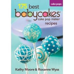 175 Best Babycakes Cake Pop Maker Recipes [Paperback]  Price: $13.71 & eligible for FREE Super Saver Shipping on orders over $ 25.   You Save: $ 11.24 (45%)