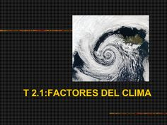 Principales factores determinantes del clima. Tema 2 de Geografía de 2º de bachillerato