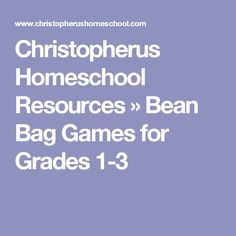Christopherus Homeschool Resources » Bean Bag Games for Grades 1-3