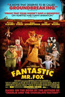 Fantastic Mr. Fox:  Not the most amazing movie in the world, but one of the most quotable!
