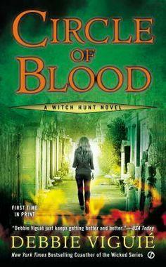 Circle of Blood by Debbie Viguie | Witch Hunt, BK#3 | Publisher: Signet | Publication Date: April 1, 2014 | http://debbieviguie.com | #Paranormal #witches