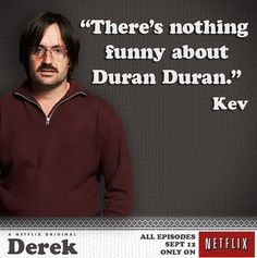 David Earl From Derek | Kev (David Earl) who is just kind of there because he is Derek ...